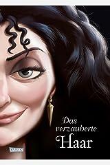Disney – Villains 5: Das verzauberte Haar: Das Märchen von Rapunzel und ihrer Stiefmutter (German Edition) Kindle Edition