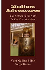 Medium Adventures: The Roman in the Bath & The Two Warriors Kindle Edition