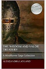 The Wisdom and Valor Treasury: A Windflower Saga Collection (The Windflower Saga Book 14) Kindle Edition