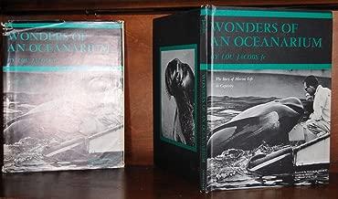 Wonders of an oceanarium;: The story of marine life in captivity