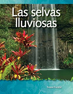 Las Selvas Lluviosas (Rainforests) (Spanish Version) (Los Biomas Y Los Ecosistemas (Biomes and Ecosystems))