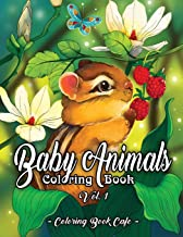 Baby Animals Coloring Book: An Adult Coloring Book Featuring Super Cute and Adorable Baby Woodland Animals for Stress Reli...