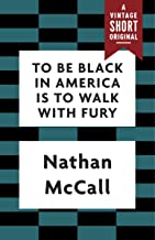 To Be Black in America Is to Walk with Fury (A Vintage Short)