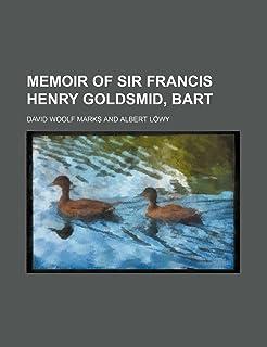 Memoir of Sir Francis Henry Goldsmid, Bart