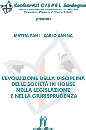 L'evoluzione della disciplina delle società in house nella legislazione e nella giurisprudenza