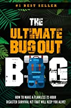 The Ultimate Bug Out Bag - How to Make a Flawless 72-Hour Disaster Survival Kit that WILL KEEP YOU ALIVE