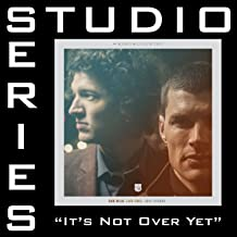 It's Not Over Yet (Studio Series Performance Track)
