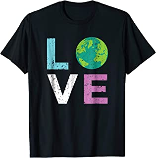 Earth Day T Shirt LOVE and the Earth Vintage Style