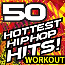 50 Hottest Hip Hop Hits! Workout