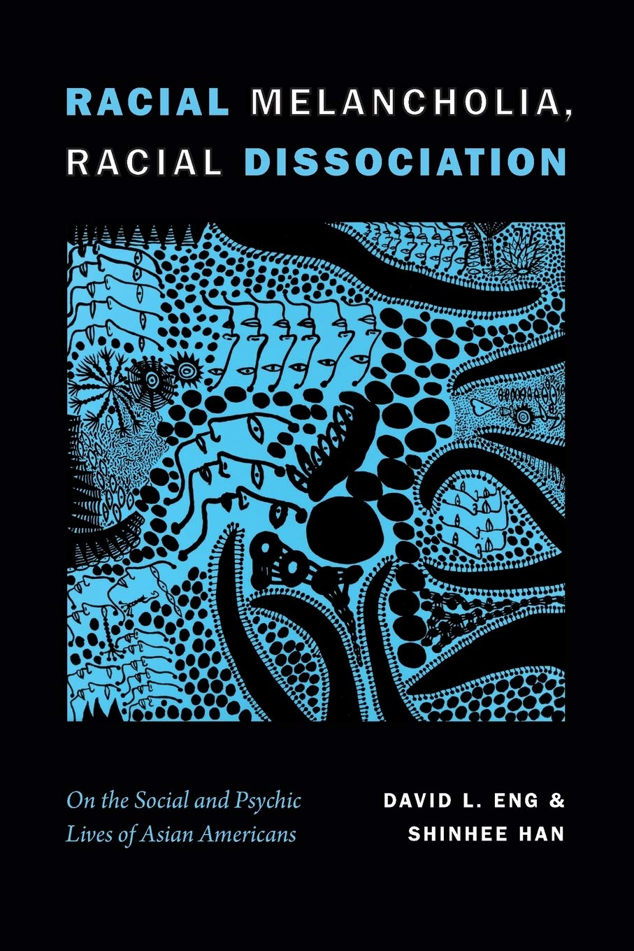 Image OfRacial Melancholia, Racial Dissociation: On The Social And Psychic Lives Of Asian Americans