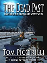 The Dead Past - A Felicity Grove Mystery (The Felicity Grove Mysteries Book 1)
