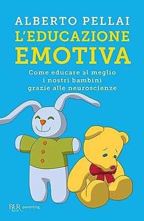 Leducazione emotiva: Come educare al meglio i nostri bambini grazie alle neuroscienze