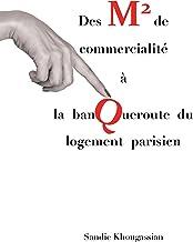 Des m2 de commercialité à la banqueroute du logement parisien (French Edition)