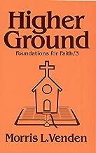 Higher Ground (Foundations for Faith Book 3)