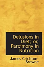 Delusions in Diet; or, Parcimony in Nutrition