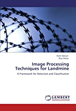 Image Processing Techniques for Landmine: A Framework for Detection and Classification