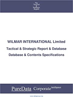 WILMAR INTERNATIONAL Limited: Tactical & Strategic Database Specifications - Singapore perspectives (Tactical & Strategic - Singapore Book 43049)