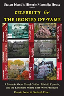 Staten Island's Historic Magnolia House: Celebrity & the Ironies of Fame: A Memoir about Travel Guides, Tabloid Exposes, and the Landmark Where They Were Produced (Blood Moon's