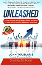 Unleashed: Secrets to Break Through the 11 Mindset Barriers to Dramatically Increase Your Real Estate Sales Today