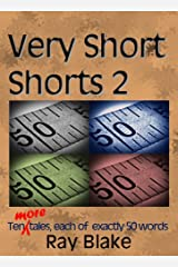 Very Short Shorts 2: ten more tales, each of exactly 50 words Kindle Edition