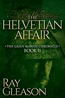 Helvetian Affair: Book II of the Gaius Marius Chronicle