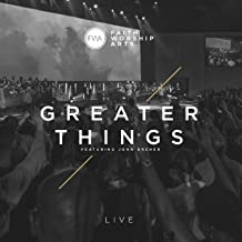 greater things faith worship arts