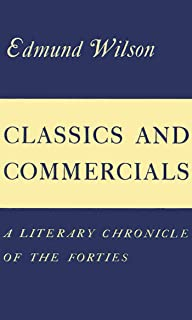 Classics and Commercials: A Literary Chronicle of the Forties (English Edition)