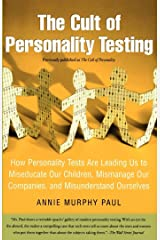 The Cult of Personality Testing: How Personality Tests Are Leading Us to Miseducate Our Children, Mismanage Our Companies, and Misunderstand Ourselves Kindle Edition