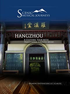 Naxos Scenic Musical Journeys Hangzhou - A Cultural Tour with Traditional Chinese Music