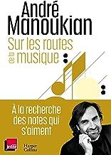 Sur les routes de la musique: Chroniques d'un passionné de la musique