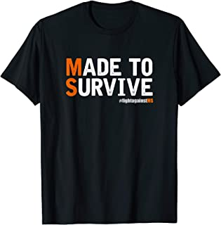 Multiple Sclerosis Awarness T-Shirt - MADE TO SURVIVE