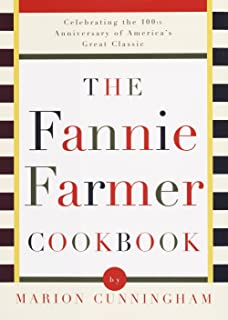 The Fannie Farmer Cookbook: Celebrating the 100th Anniversary of America's Great..