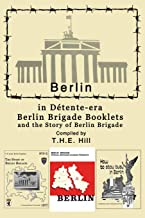 Berlin in Detente-era Berlin Brigade Booklets: and the Story of Berlin Brigade