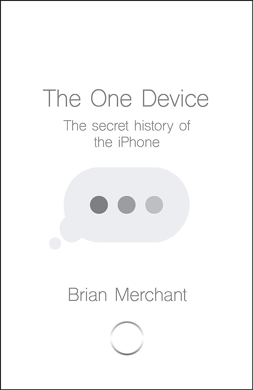 農学がっかりする飼い慣らすThe One Device: The Secret History of the iPhone (English Edition)