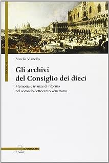 Gli archivi del Consiglio dei Dieci. Memoria e istanze di riforma nel secondo Settecento veneziano