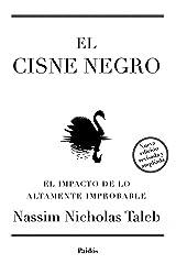 El cisne negro. Nueva edición ampliada y revisada: El impacto de lo altamente improbable (Spanish Edition) Kindle Edition