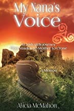 My Nana's Voice: An Irish girls' journey from Maiden to Mother to Crone (Volume)