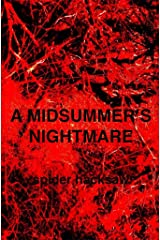 A Midsummer's Nightmare: Based on a true nightmare Kindle Edition