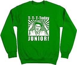 T-T-T-Today Junior Funny Billy Madison Reading Mens Sweatshirt