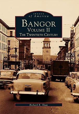 Bangor: The Twentieth Century: 2