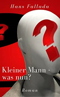 Kleiner Mann - was nun?: Roman (German Edition)