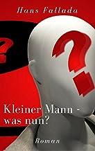 Kleiner Mann - was nun?: Roman (German Edition)