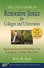 The Little Book of Restorative Justice for Colleges and Universities, Second Edition: Repairing Harm and Rebuilding Trust in Response to Student Misconduct (Justice and Peacebuilding)