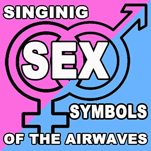 Singing Sex Symbols Of The Airwaves by Various artists on Amazon