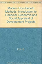 Modern Cost-benefit Methods: Introduction to Financial, Economic and Social Appraisal of Development Projects