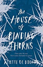 The House Of Binding Thorns (Dominion of the Fallen 2)