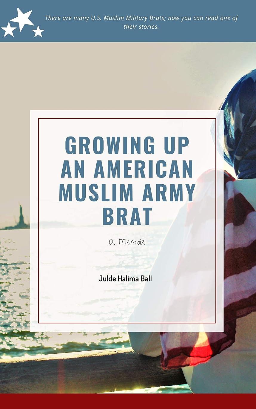 パウダー遺産声を出してGrowing Up an American Muslim Army Brat (English Edition)