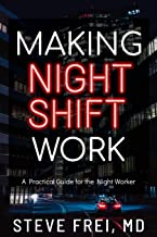 Making Night Shift Work: A Practical Guide for the Night Worker
