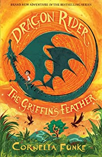 Dragon Rider: The Griffin's Feather [Paperback] [Jul 05, 2017] Cornelia Funke
