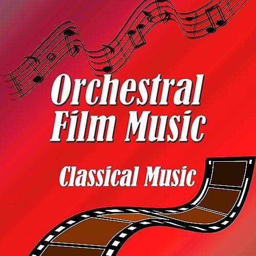Orchestral Film Music : Classical Music by Orchestra da Camera